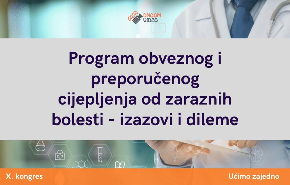 Program obveznog i preporučenog cijepljenja od zaraznih bolesti - izazovi i dileme
