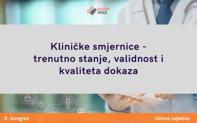 Kliničke smjernice – trenutno stanje, validnost i kvaliteta dokaza