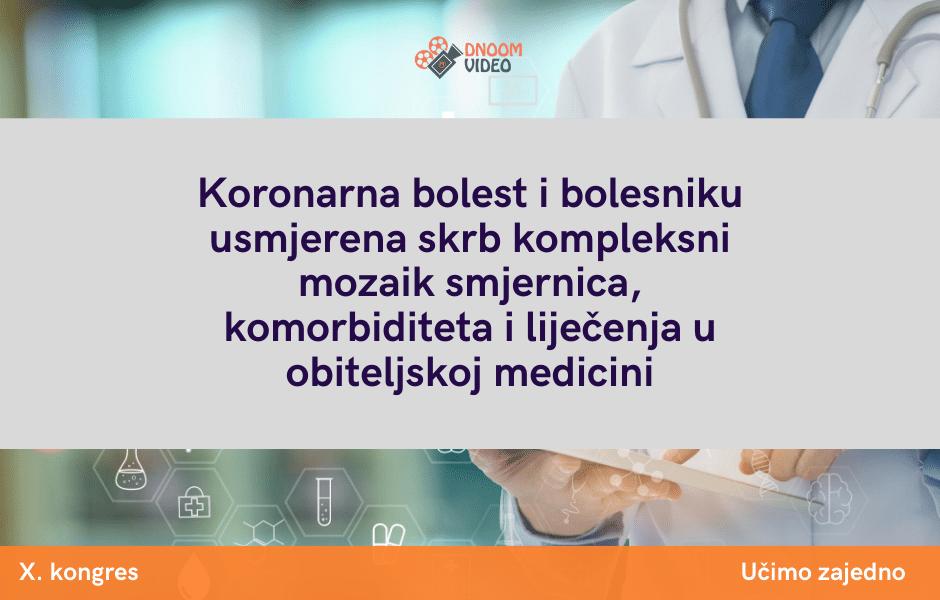 Koronarna bolest i bolesniku usmjerena skrb kompleksni mozaik smjernica, komorbiditeta i liječenja u obiteljskoj medicini