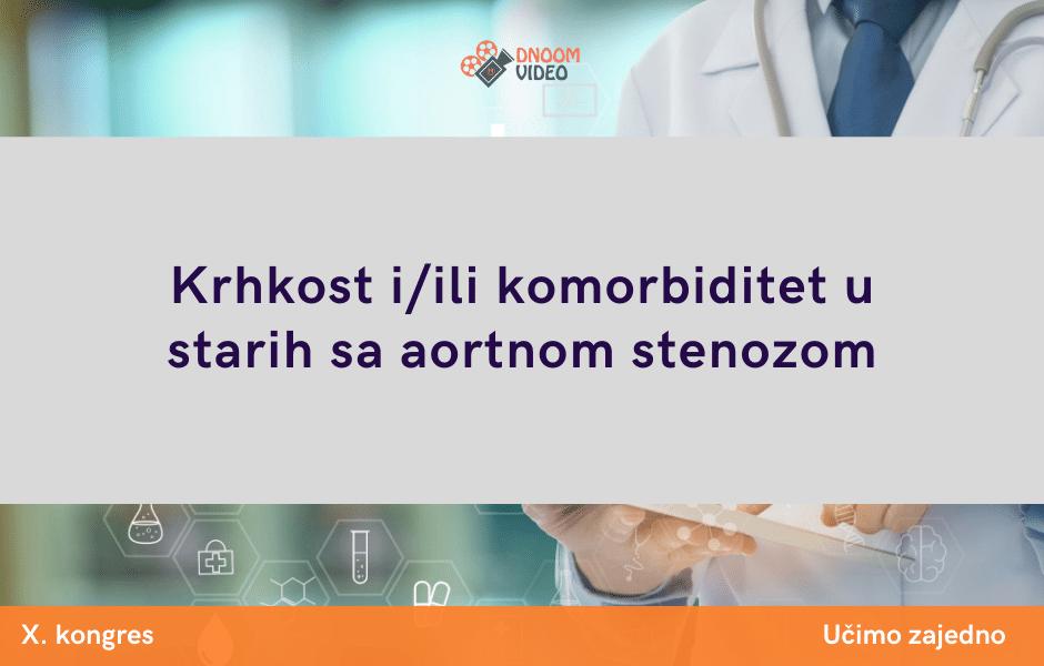 Krhkost i/ili komorbiditet u starih sa aortnom stenozom