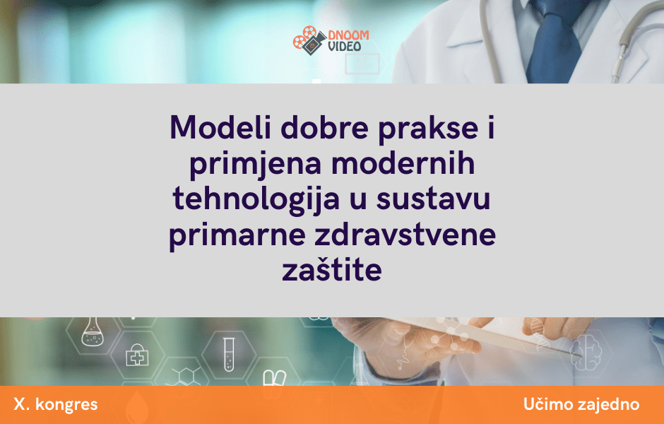 Modeli dobre prakse i primjena modernih tehnologija u sustavu primarne zdravstvene zaštite