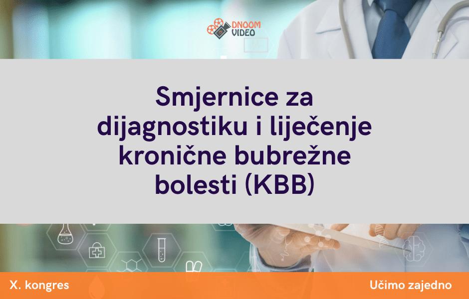 Smjernice za dijagnostiku i liječenje kronične bubrežne bolesti (KBB)